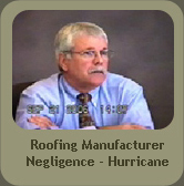 Roofing Manufacturer Negligence-Hurricane